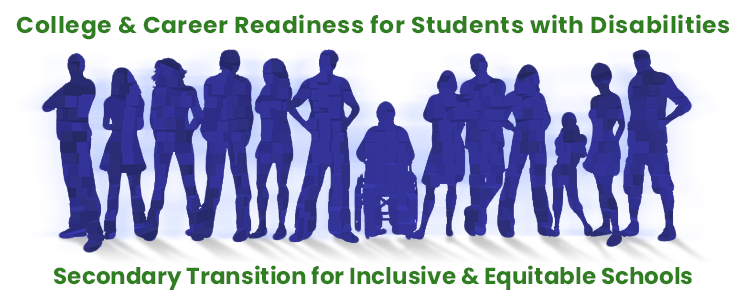 """Text - """"College & Career Readiness for Students with Disabilities: Secondary Transition for Inclusive & Equitable Schools."""" Image - Row of people in silhouette"""